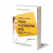 Peníze a uzdravená duše - Stephen K. De Silva