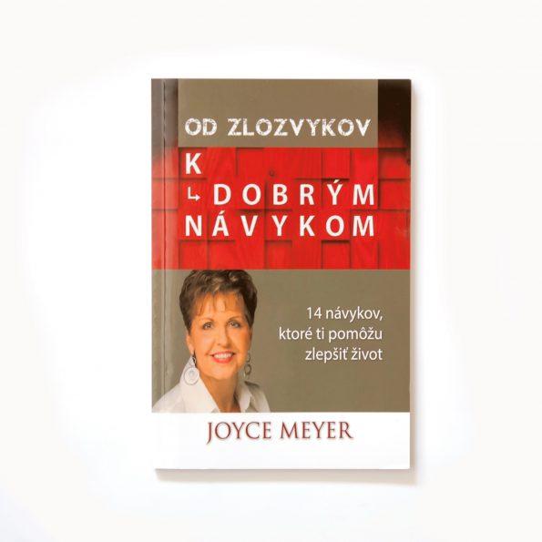 OD ZLOZVYKOV K DOBRÝM NÁVYKOM – Joyce Meyer