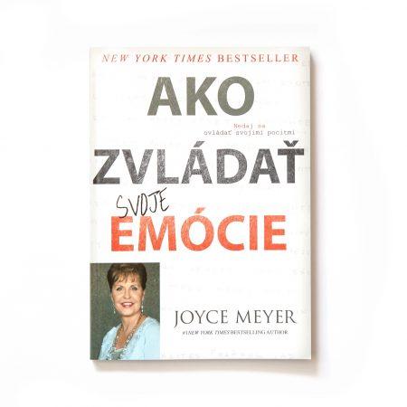 AKO ZVLÁDAŤ SVOJE EMÓCIE – Joyce Meyer
