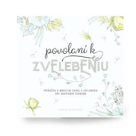 POVOLANÍ K ZVELEBENIU – Zuzana Vengliková