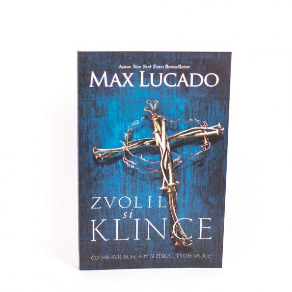 ZVOLIL SI KLINCE – Max Lucado