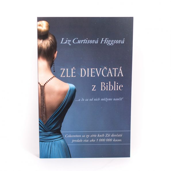 ZLÉ DIEVČATÁ Z BIBLIE – Liz Curtisová Higgsová