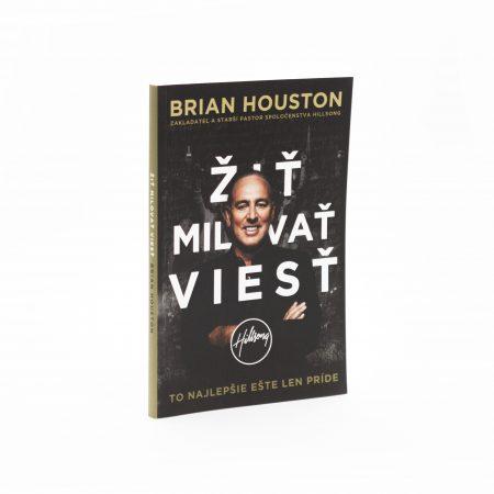 ŽIŤ, MILOVAŤ, VIESŤ – Brian Houston
