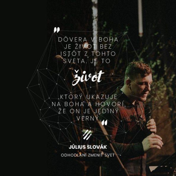 ODHODLANÍ ZMENIŤ SVET – Július Slovák