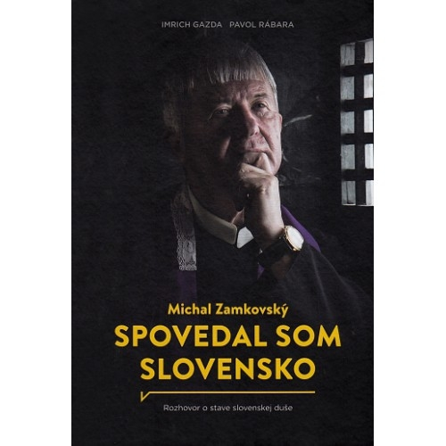 SPOVEDAL SOM SLOVENSKO – Imrich Gaza, Pavol Rábar
