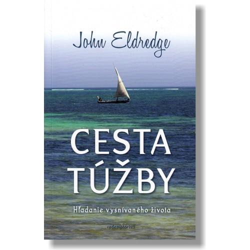 CESTA TÚŽBY - John Eldredge