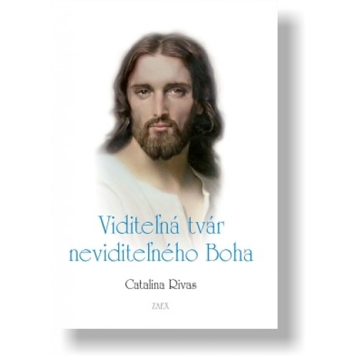 VIDITEĽNÁ TVÁR NEVIDITEĽNÉHO BOHA – Catalina Rivas