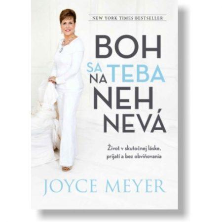 BOH SA NA TEBA NEHNEVÁ – Joyce Meyer