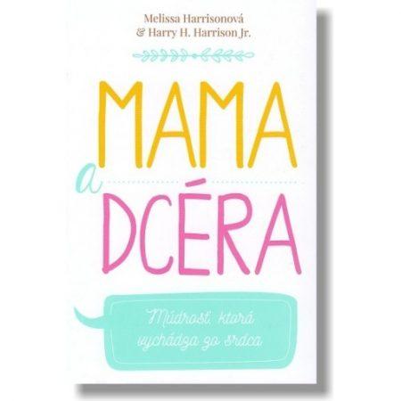MAMA A DCÉRA – Mellisa Harrisonová a Harry Harrison Jr.