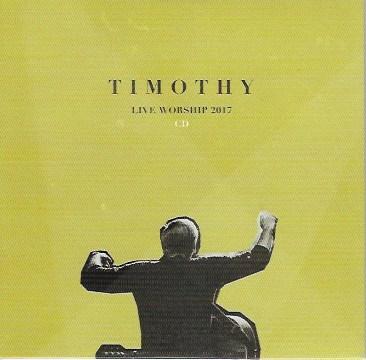 TIMOTHY – LIVE WORSHIP 2017