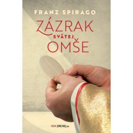 ZÁZRAK SVÄTEJ OMŠE – Franz Spirago