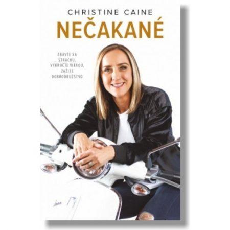 NEČAKANÉ – Christine Caine